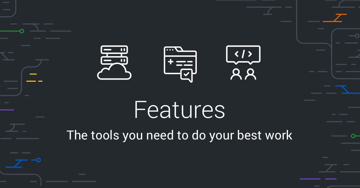 Features · The right tools for the job · GitHub
